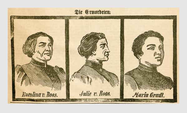 Die Ermordeten: Karolina v. Roos, Julie v. Roos und Maria Gradl. Abbildung aus: Heinrich Storch: »Wer war der Mörder?« / »Illustrirtes Münchener Extrablatt«. München, 1896.